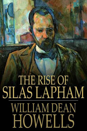 essays on the rise of silas lapham Get this from a library new essays on the rise of silas lapham [donald e pease] -- the rise of silas lapham (1885) established william dean howells's reputation in the annals of american literature.
